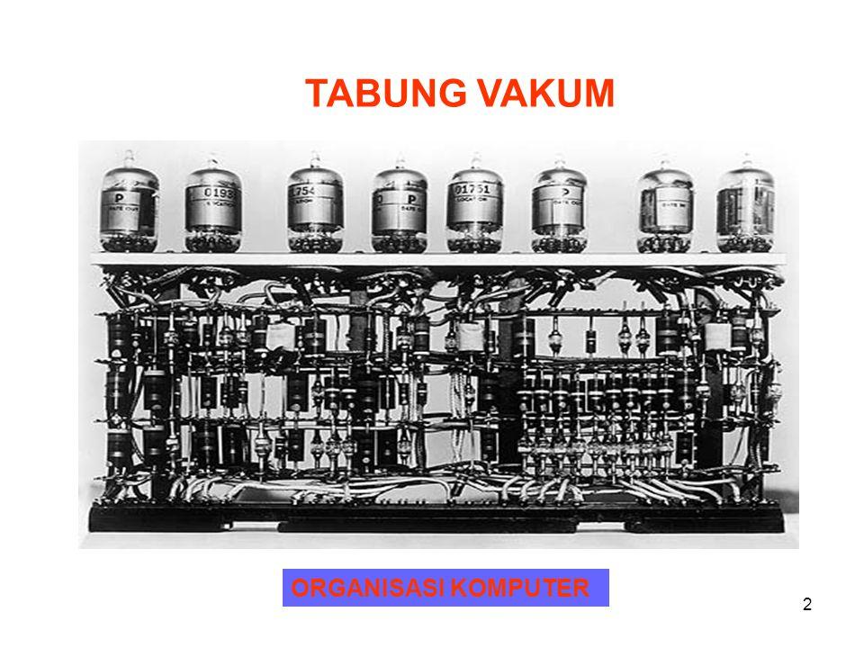 TABUNG VAKUM ORGANISASI KOMPUTER
