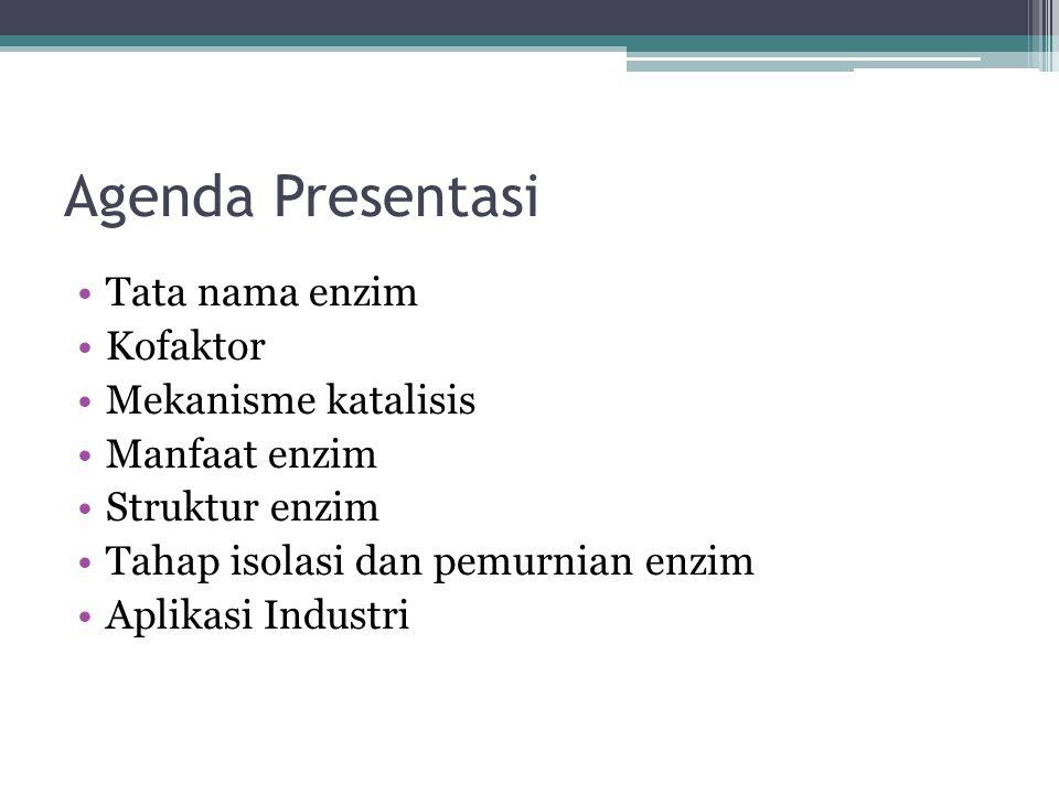 Agenda Presentasi Tata nama enzim Kofaktor Mekanisme katalisis