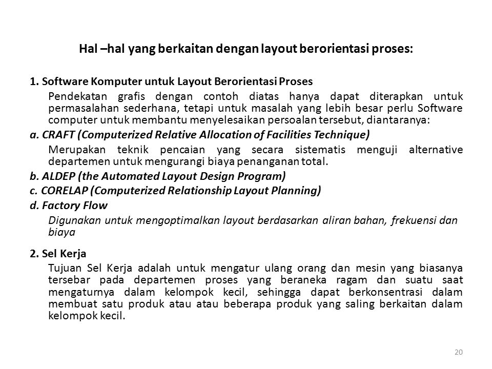 Hal –hal yang berkaitan dengan layout berorientasi proses: