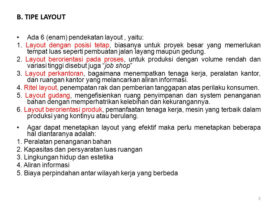 B. TIPE LAYOUT Ada 6 (enam) pendekatan layout , yaitu: