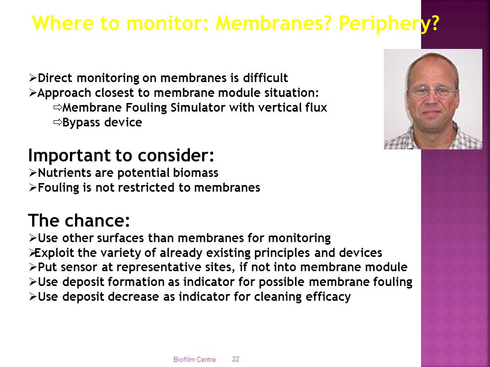 Where to monitor: Membranes Periphery