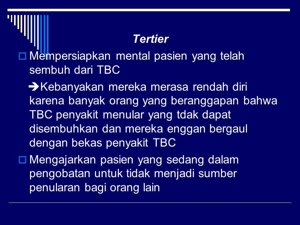 Tertier Mempersiapkan mental pasien yang telah sembuh dari TBC.