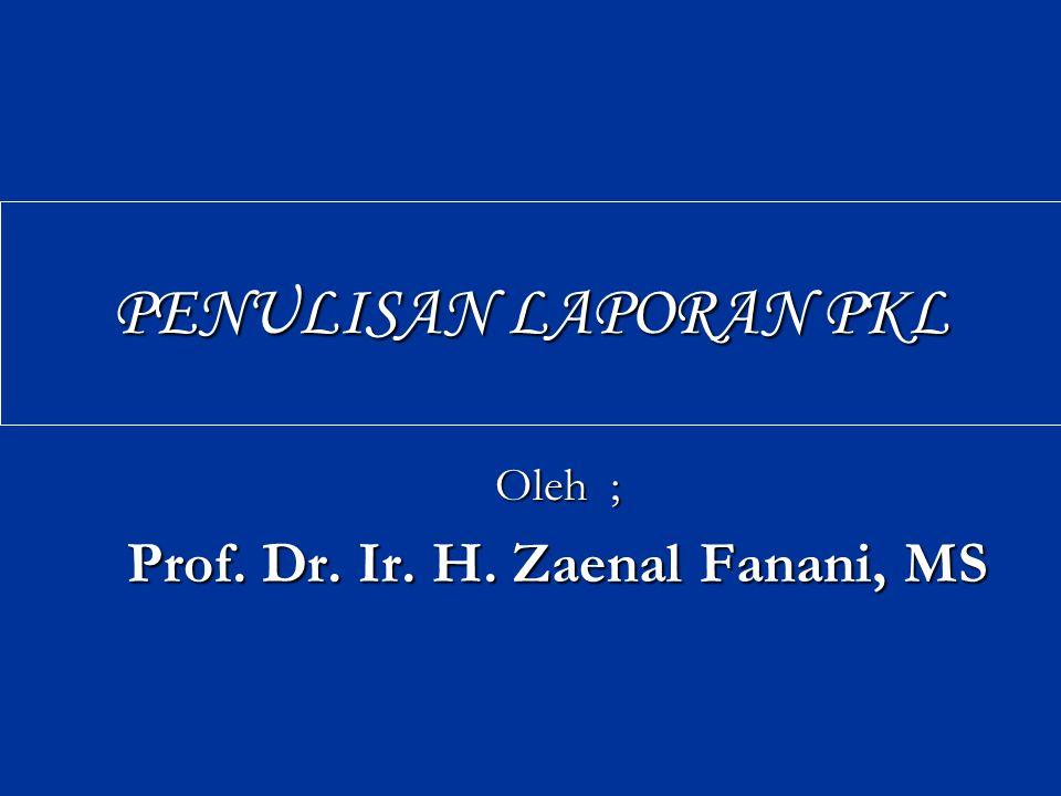 Oleh ; Prof. Dr. Ir. H. Zaenal Fanani, MS