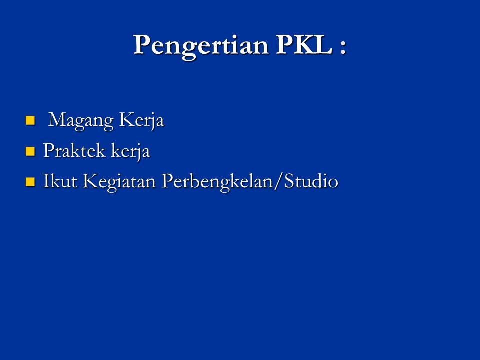 Pengertian PKL : Magang Kerja Praktek kerja