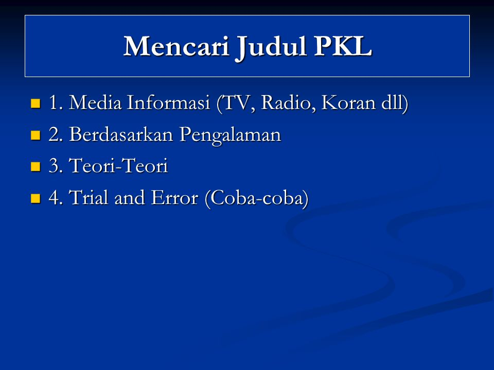 Mencari Judul PKL 1. Media Informasi (TV, Radio, Koran dll)