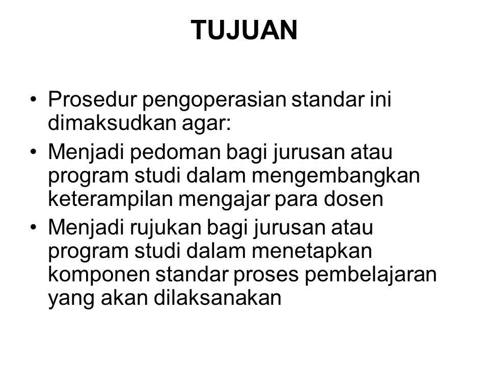 TUJUAN Prosedur pengoperasian standar ini dimaksudkan agar: