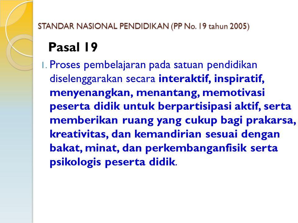 STANDAR NASIONAL PENDIDIKAN (PP No. 19 tahun 2005)