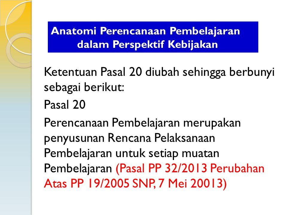 Ketentuan Pasal 20 diubah sehingga berbunyi sebagai berikut: Pasal 20