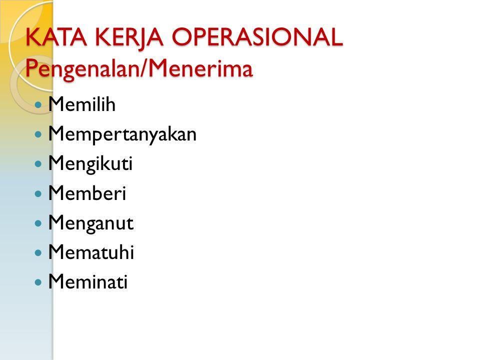 KATA KERJA OPERASIONAL Pengenalan/Menerima