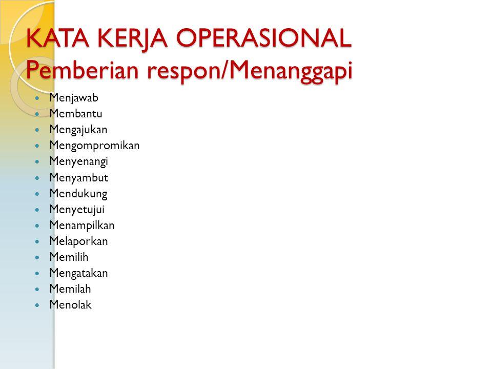 KATA KERJA OPERASIONAL Pemberian respon/Menanggapi