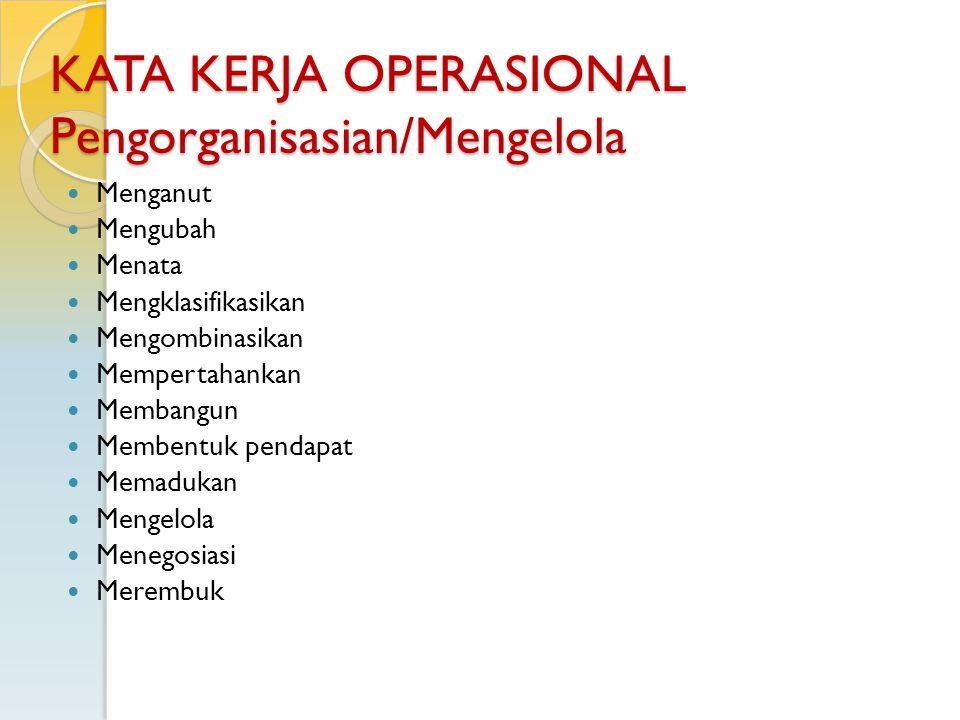 KATA KERJA OPERASIONAL Pengorganisasian/Mengelola