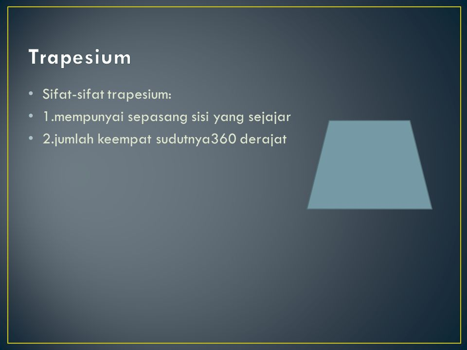 Trapesium Sifat-sifat trapesium:
