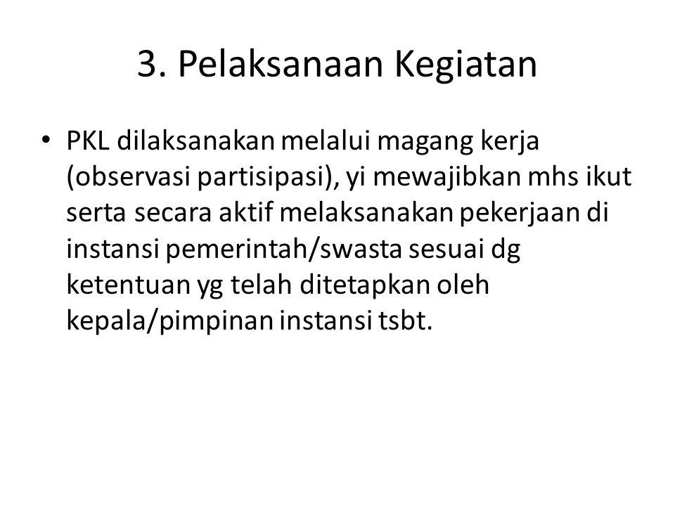 3. Pelaksanaan Kegiatan