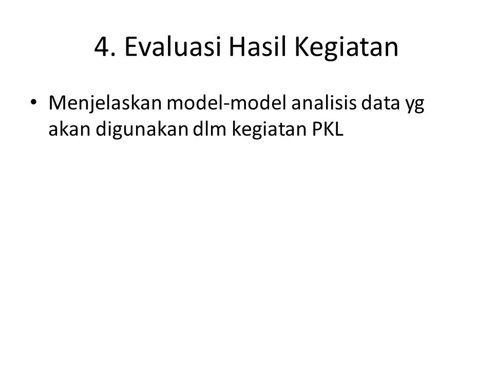 4. Evaluasi Hasil Kegiatan