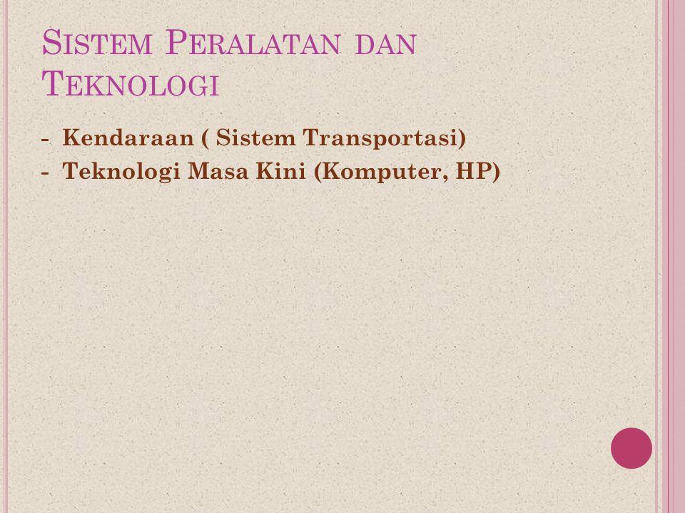 Sistem Peralatan dan Teknologi