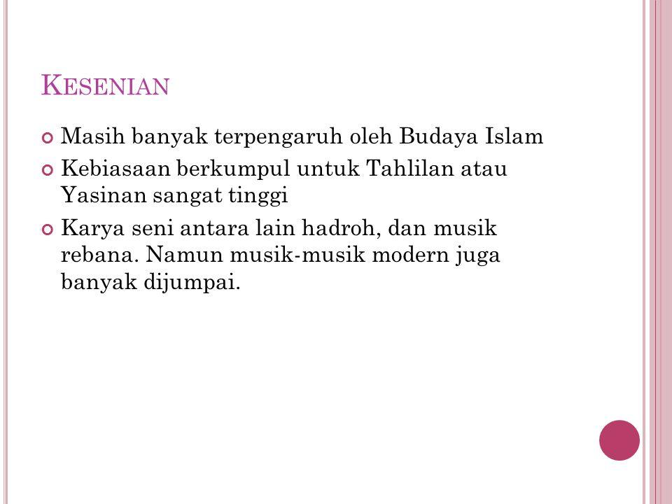 Kesenian Masih banyak terpengaruh oleh Budaya Islam