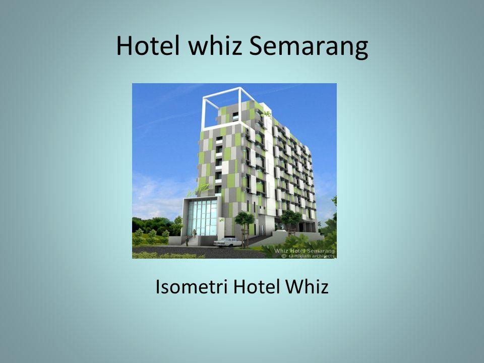Hotel whiz Semarang Isometri Hotel Whiz
