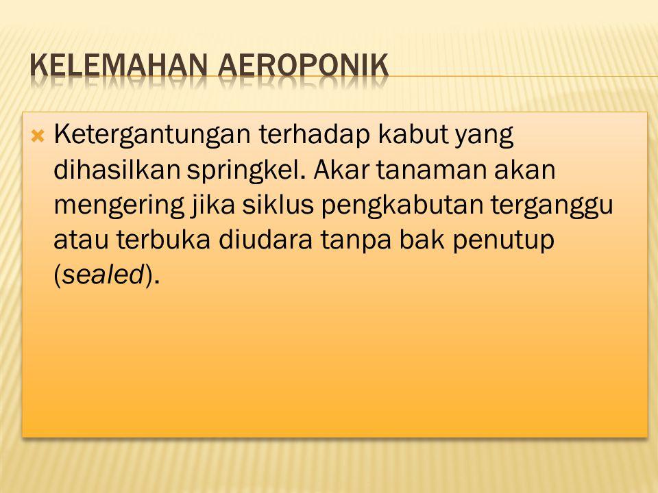 Kelemahan Aeroponik