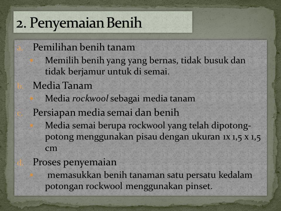 2. Penyemaian Benih Pemilihan benih tanam Media Tanam