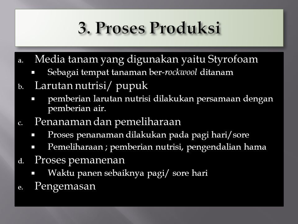 3. Proses Produksi Media tanam yang digunakan yaitu Styrofoam