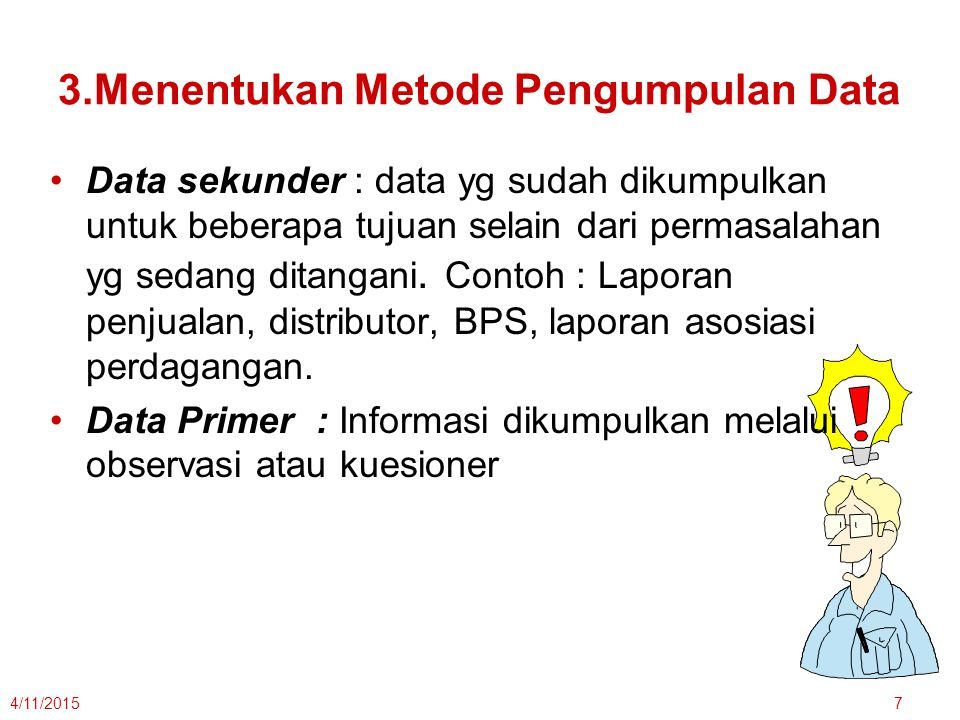 3.Menentukan Metode Pengumpulan Data