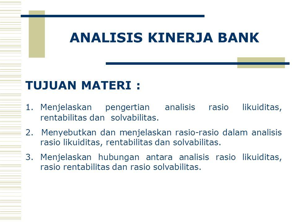 ANALISIS KINERJA BANK TUJUAN MATERI :