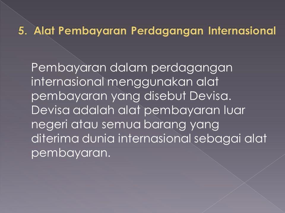 5. Alat Pembayaran Perdagangan Internasional