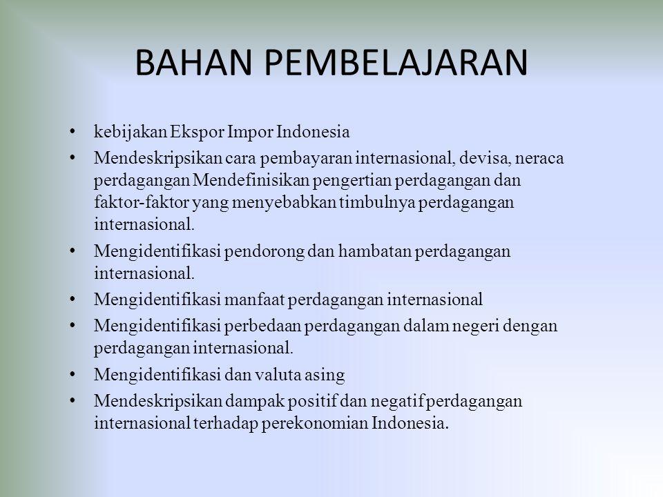 BAHAN PEMBELAJARAN kebijakan Ekspor Impor Indonesia