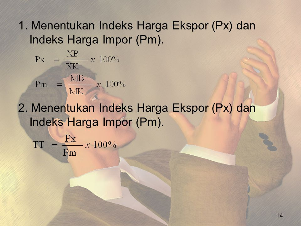 1. Menentukan Indeks Harga Ekspor (Px) dan Indeks Harga Impor (Pm).