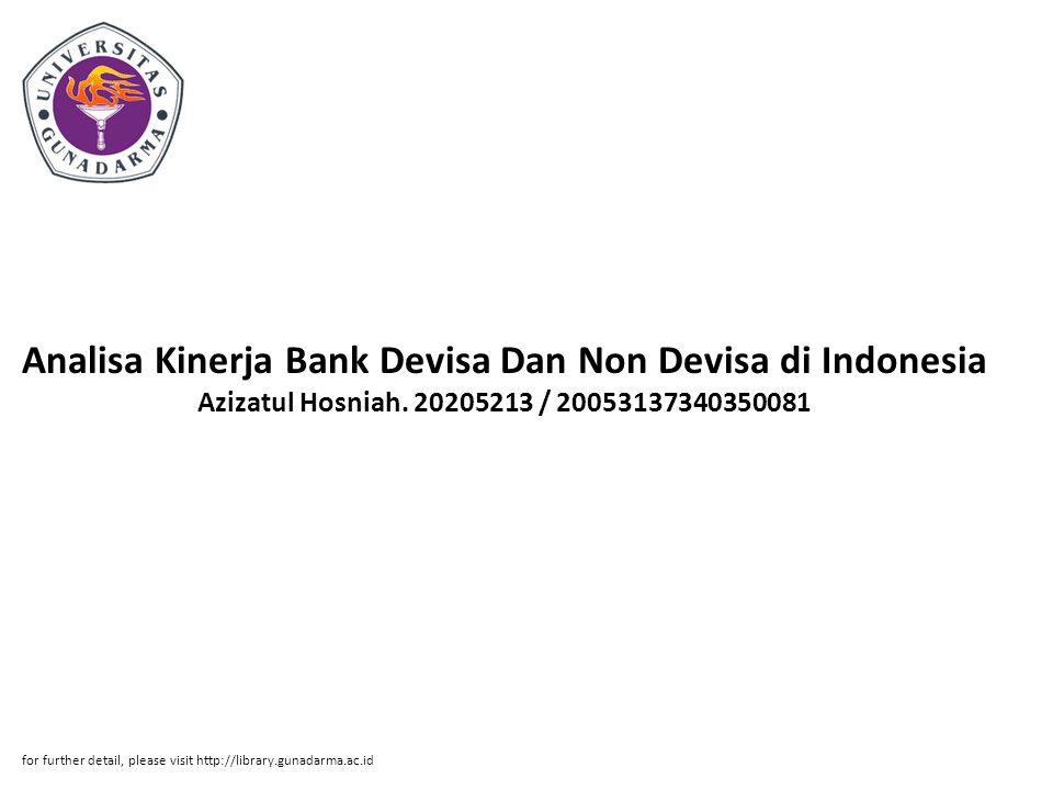 Analisa Kinerja Bank Devisa Dan Non Devisa di Indonesia Azizatul Hosniah. 20205213 / 20053137340350081
