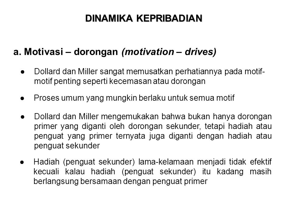 a. Motivasi – dorongan (motivation – drives)