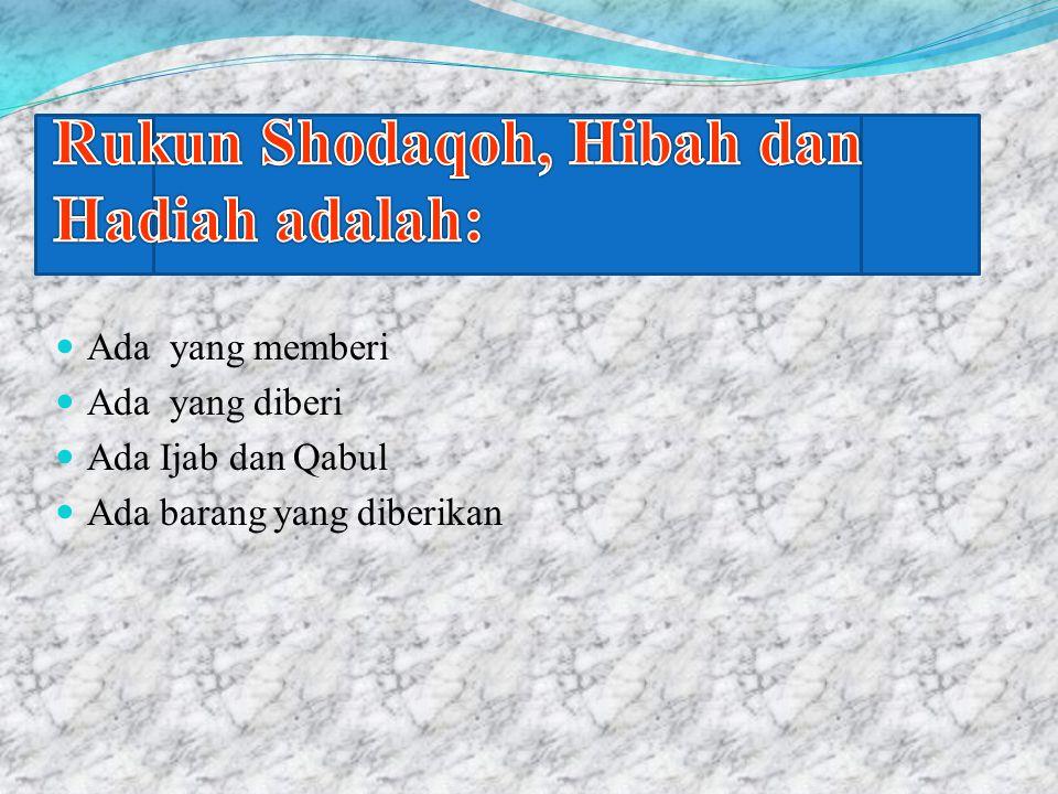 Rukun Shodaqoh, Hibah dan Hadiah adalah: