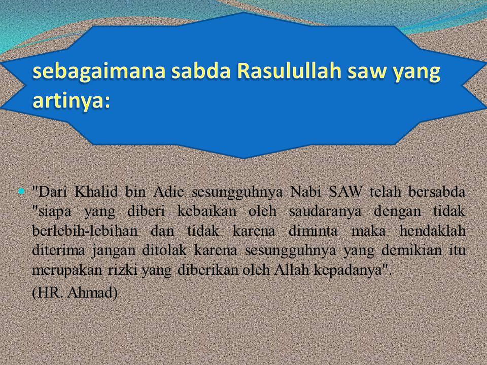 sebagaimana sabda Rasulullah saw yang artinya:
