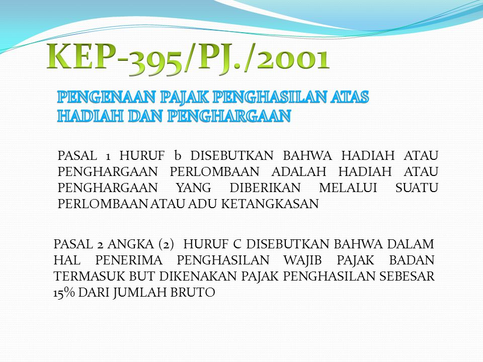 KEP-395/PJ./2001 PENGENAAN PAJAK PENGHASILAN ATAS HADIAH DAN PENGHARGAAN.