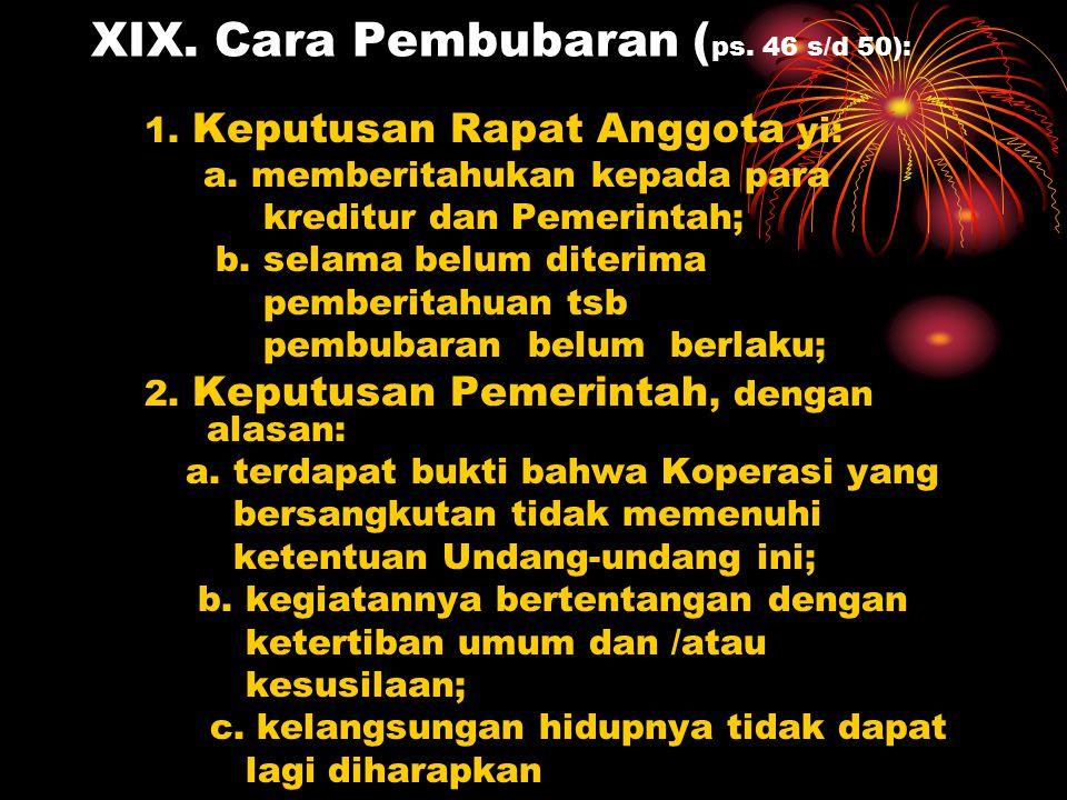 XIX. Cara Pembubaran (ps. 46 s/d 50):