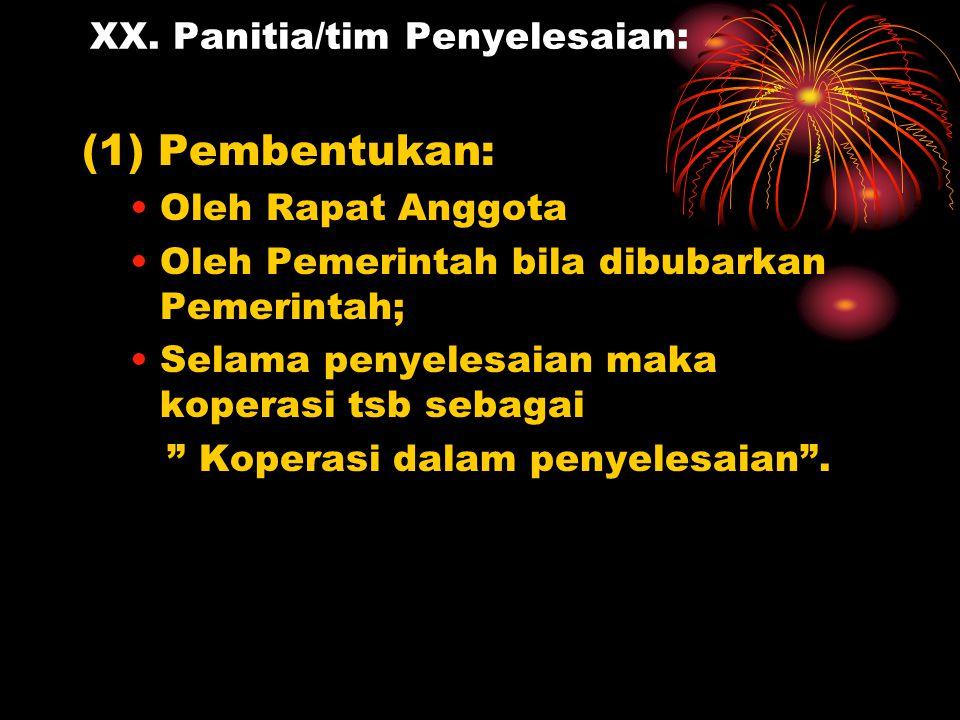 XX. Panitia/tim Penyelesaian:
