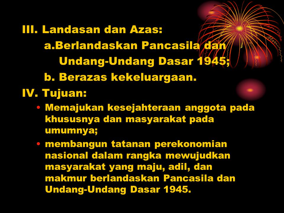 a.Berlandaskan Pancasila dan Undang-Undang Dasar 1945;