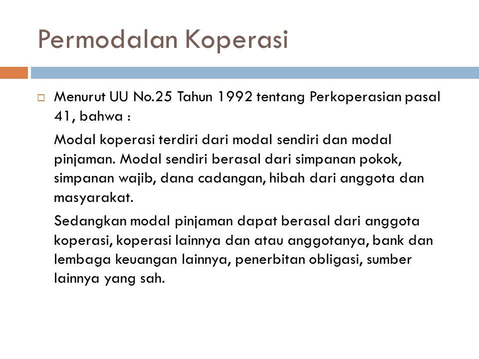 Permodalan Koperasi Menurut UU No.25 Tahun 1992 tentang Perkoperasian pasal 41, bahwa :