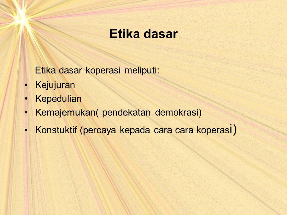Etika dasar koperasi meliputi: