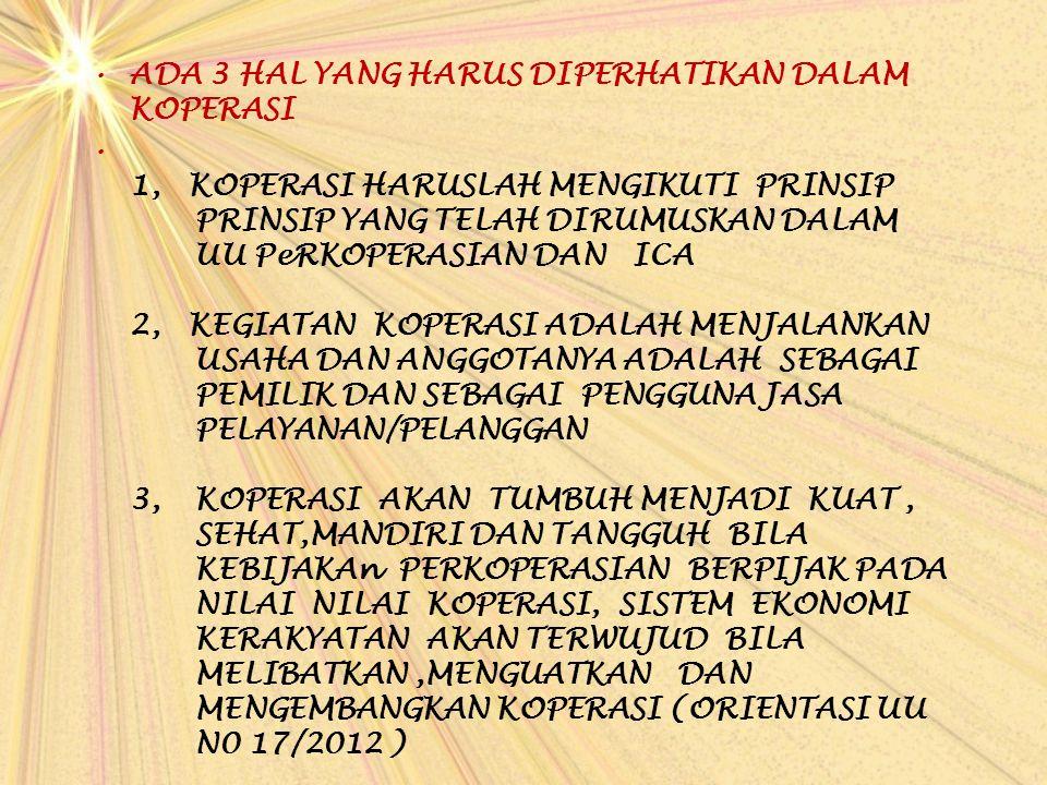 ADA 3 HAL YANG HARUS DIPERHATIKAN DALAM KOPERASI