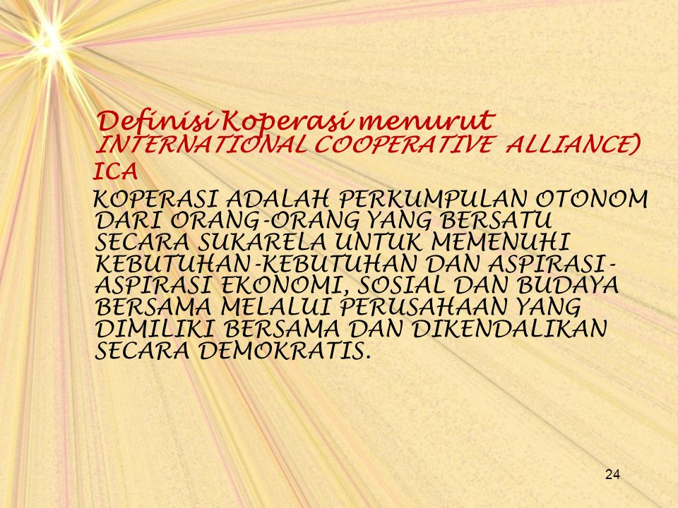 Definisi Koperasi menurut INTERNATIONAL COOPERATIVE ALLIANCE)