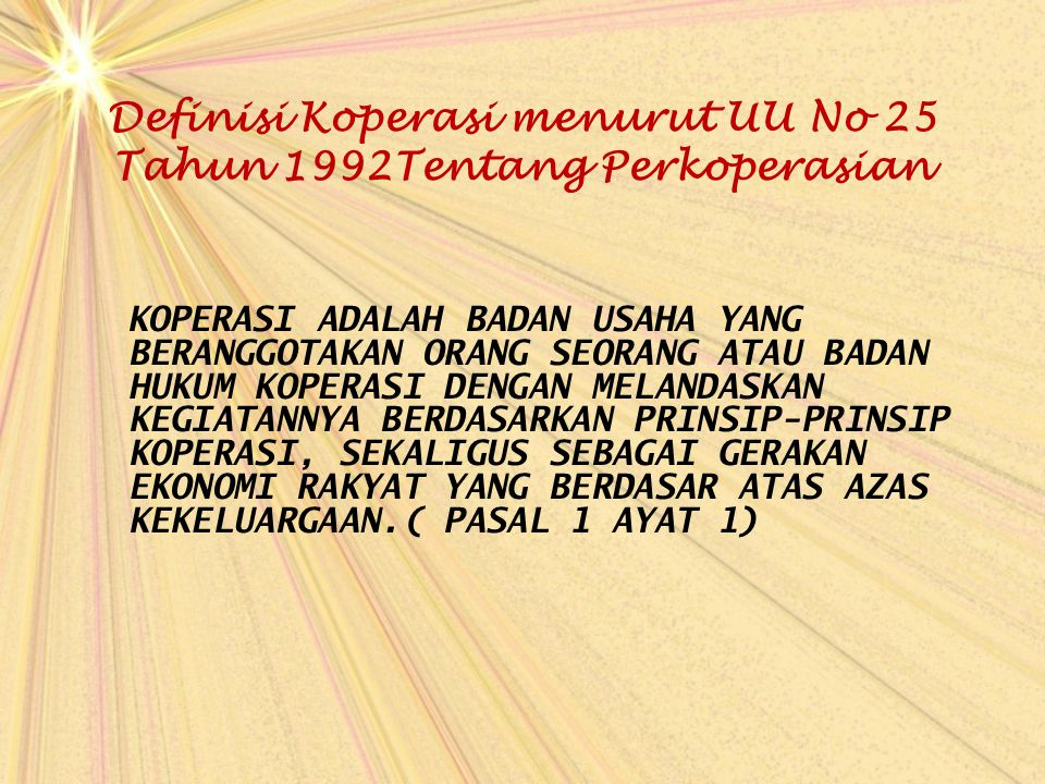 Definisi Koperasi menurut UU No 25 Tahun 1992Tentang Perkoperasian