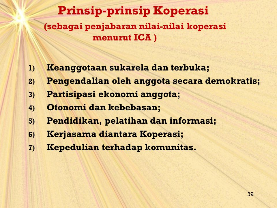 Prinsip-prinsip Koperasi (sebagai penjabaran nilai-nilai koperasi menurut ICA )