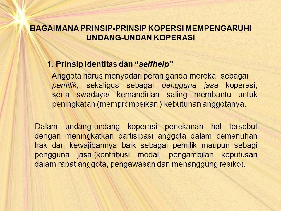 BAGAIMANA PRINSIP-PRINSIP KOPERSI MEMPENGARUHI UNDANG-UNDAN KOPERASI