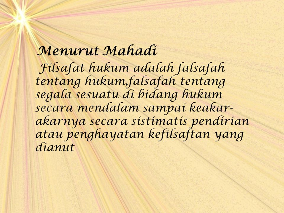 Menurut Mahadi