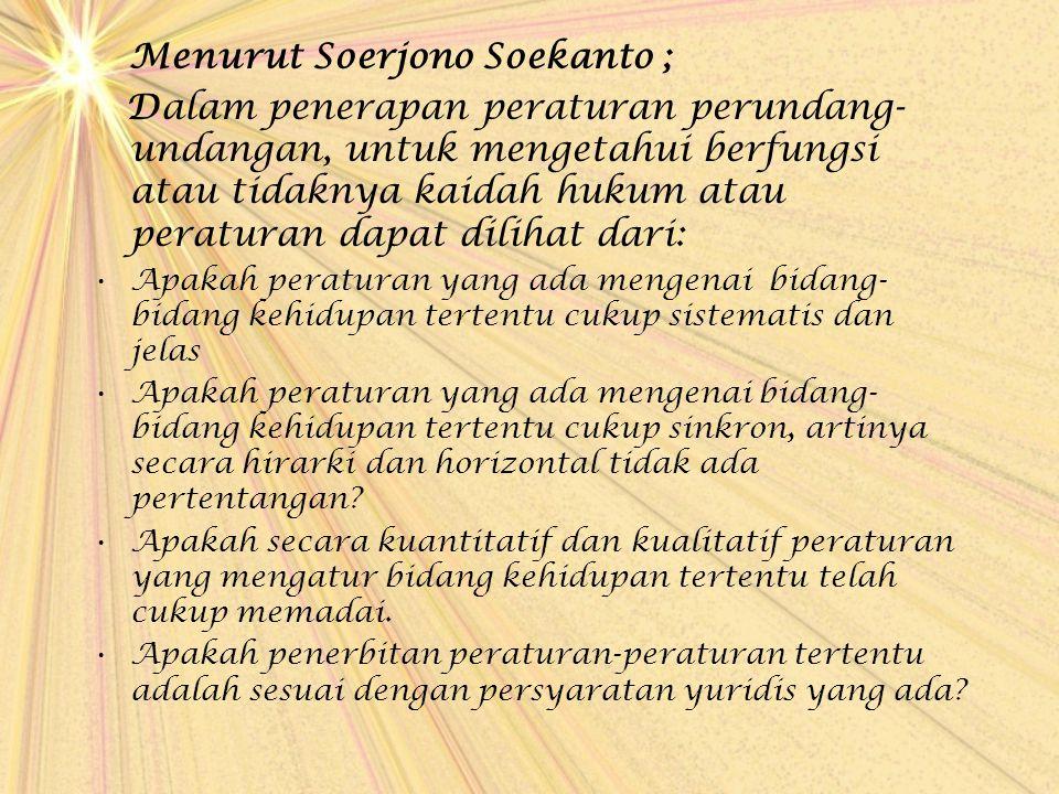 Menurut Soerjono Soekanto ;