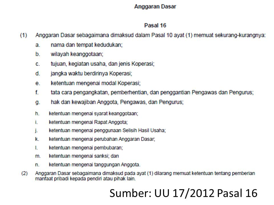 Sumber: UU 17/2012 Pasal 16