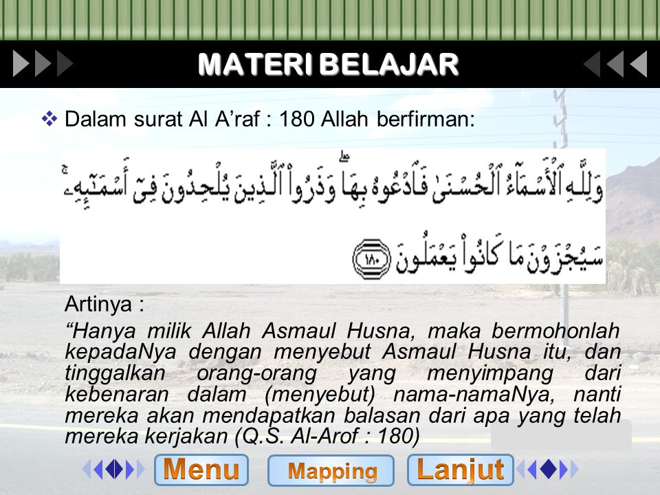 MATERI BELAJAR Menu Lanjut Dalam surat Al A'raf : 180 Allah berfirman: