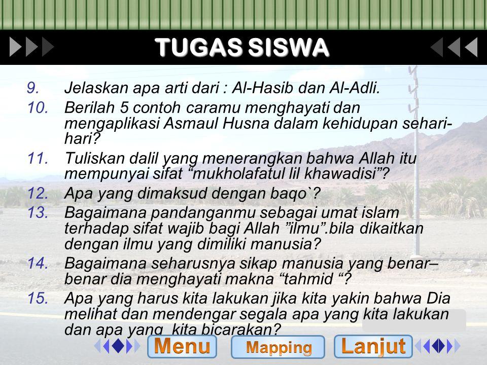 TUGAS SISWA Menu Lanjut Jelaskan apa arti dari : Al-Hasib dan Al-Adli.