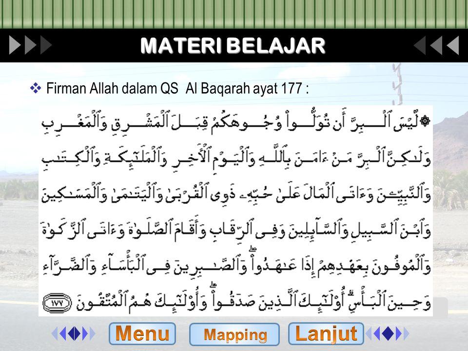 MATERI BELAJAR Menu Lanjut Firman Allah dalam QS Al Baqarah ayat 177 :